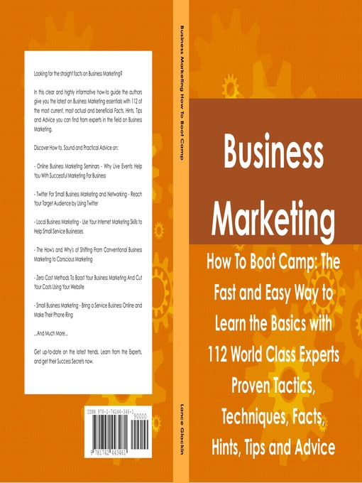 Title details for Business Marketing How To Boot Camp: The Fast and Easy Way to Learn the Basics with 112 World Class Experts Proven Tactics, Techniques, Facts, Hints, Tips and Advice by Lance Glackin - Available