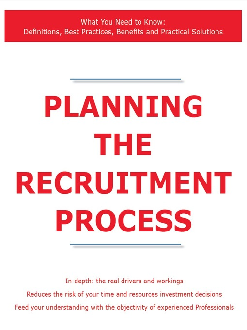 Title details for Planning the Recruitment Process - What You Need to Know: Definitions, Best Practices, Benefits and Practical Solutions by James Smith - Available