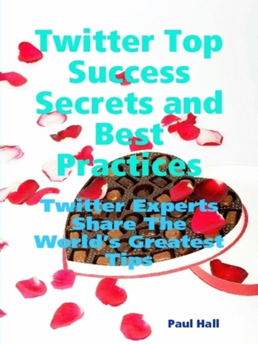 Title details for Twitter Top Success Secrets and Best Practices by Paul Hall - Available