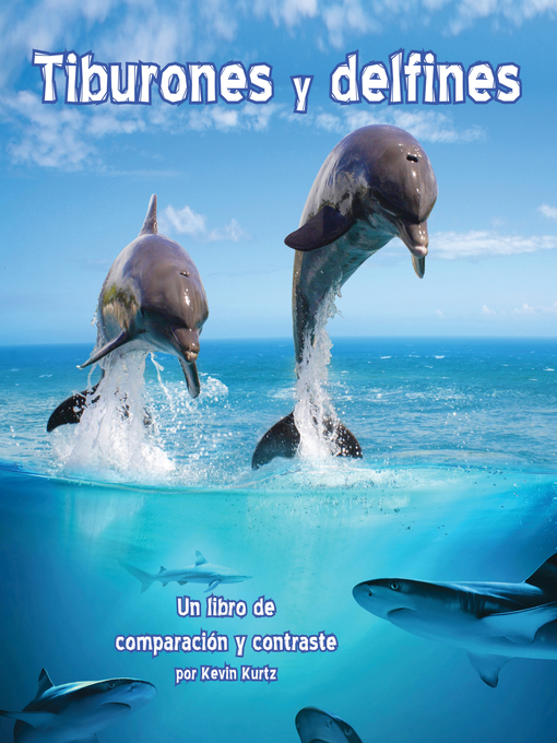 Title details for Tiburones y delfines by Kevin Kurtz - Wait list