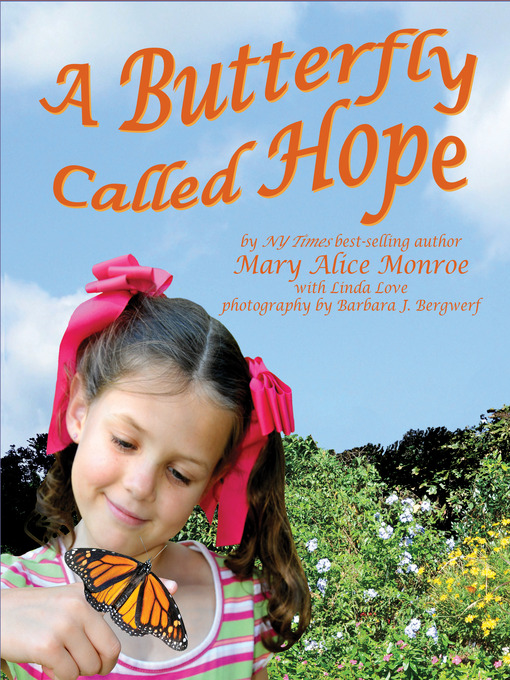 Title details for A Butterfly Called Hope by Mary Alice Monroe - Available