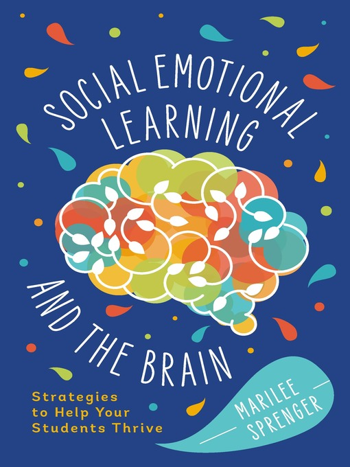 Title details for Social-Emotional Learning and the Brain by Marilee Sprenger - Wait list