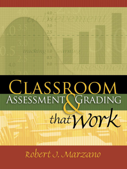 Title details for Classroom Assessment and Grading That Work by Robert J. Marzano - Available