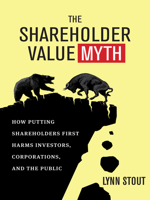 Title details for The Shareholder Value Myth by Lynn A. Stout - Available