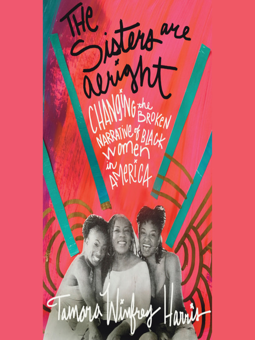 Title details for The Sisters Are Alright by Tamara Winfrey Harris - Available
