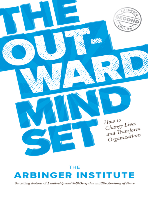 Title details for The Outward Mindset by The Arbinger Institute - Available