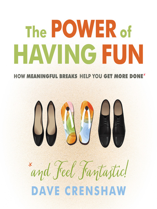 Title details for The Power of Having Fun by Dave Crenshaw - Available