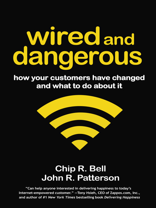 Title details for Wired and Dangerous by Chip R. Bell - Available