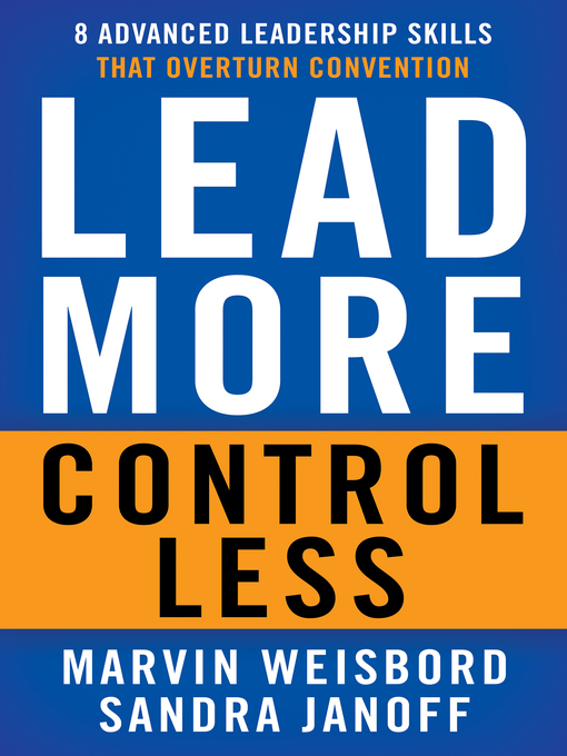 Lead More, Control Less 8 Advanced Leadership Skills That Overturn Convention