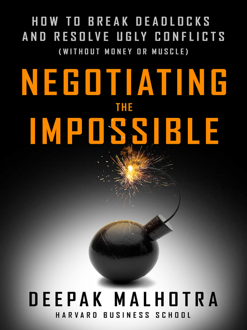 Title details for Negotiating the Impossible by Deepak Malhotra - Available