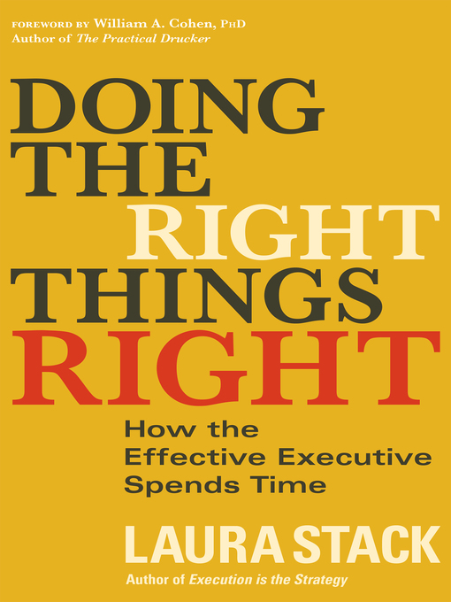 Doing the Right Things Right How the Effective Executive Spends Time