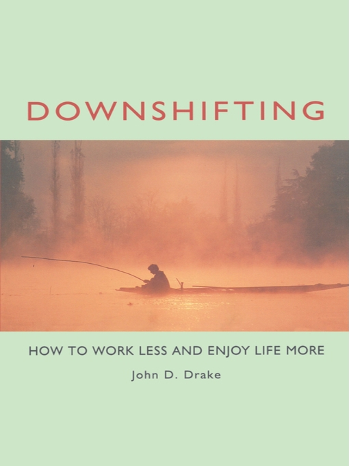 Title details for Downshifting by John D. Drake - Available