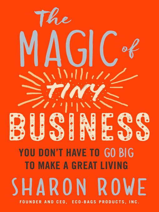 Title details for The Magic of Tiny Business by Sharon Rowe - Wait list