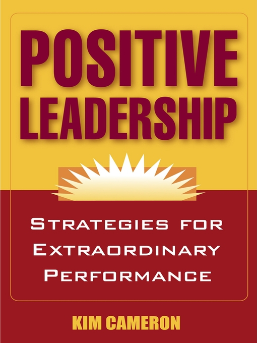 Positive Leadership Strategies for Extraordinary Performance
