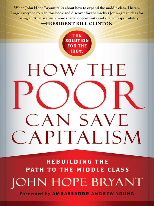 Title details for How the Poor Can Save Capitalism by John Hope Bryant - Available