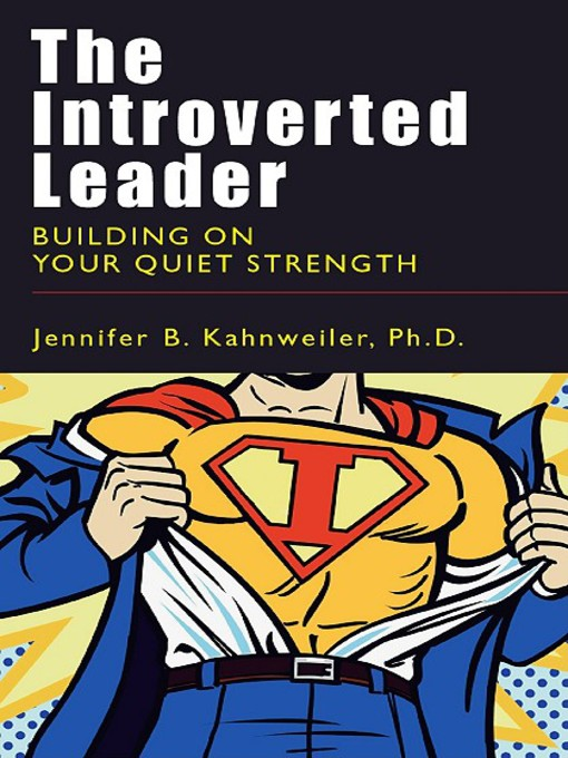 Title details for The Introverted Leader by Jennifer B. Kahnweiler Ph.D. - Available