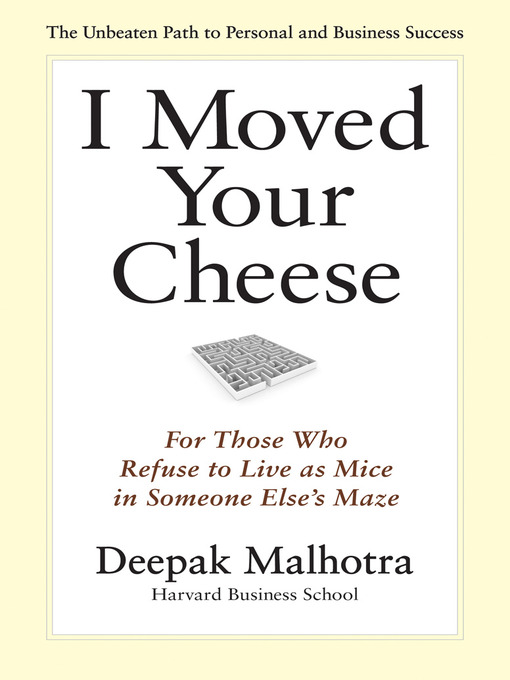 Title details for I Moved Your Cheese by Deepak Malhotra - Available