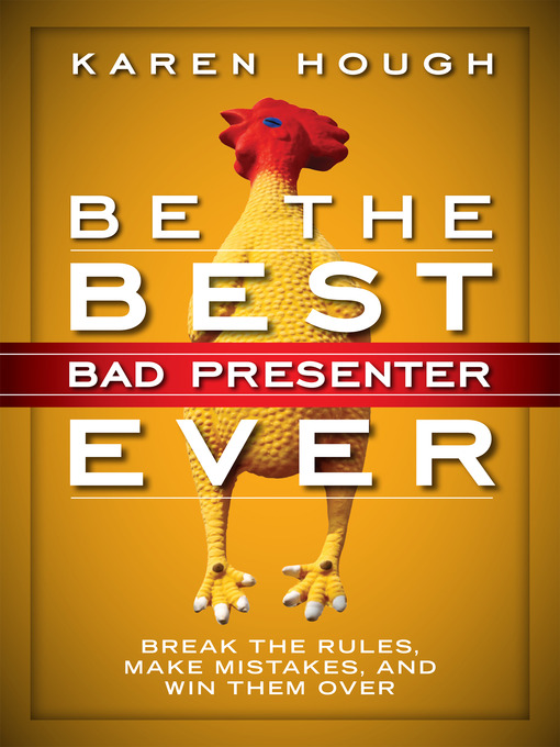 Title details for Be the Best Bad Presenter Ever by Karen Hough - Wait list