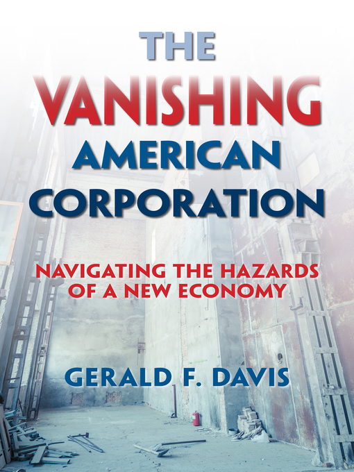 The Vanishing American Corporation Navigating the Hazards of a New Economy