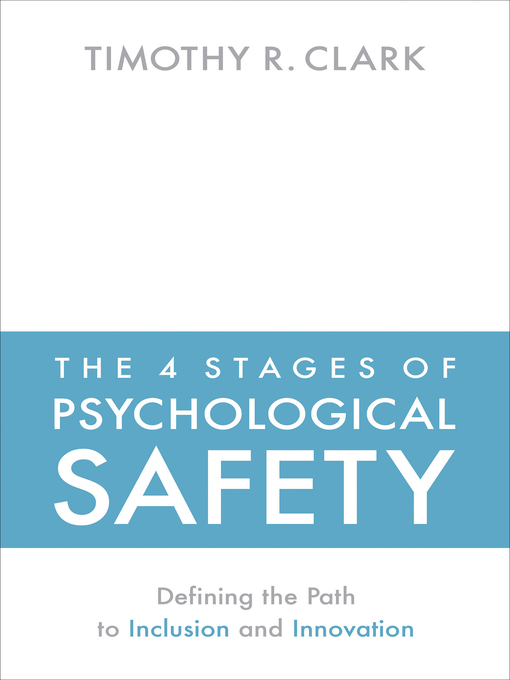 Title details for The 4 Stages of Psychological Safety by Timothy R. Clark - Wait list