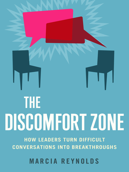 The Discomfort Zone How Leaders Turn Difficult Conversations Into Breakthroughs