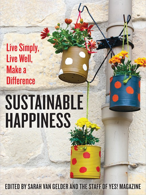 Title details for Sustainable Happiness by Sarah Van Gelder - Available