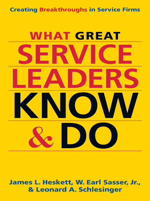 Title details for What Great Service Leaders Know and Do by James L. Heskett - Available