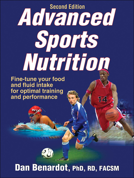 Title details for Advanced Sports Nutrition by Dan Benardot - Available