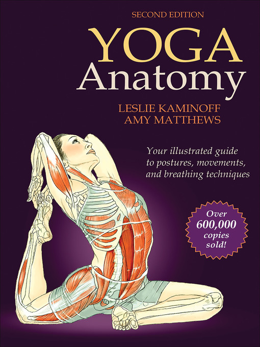Title details for Yoga Anatomy by Leslie Kaminoff - Available