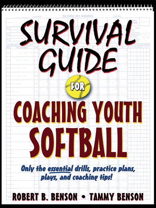 Title details for Survival Guide for Coaching Youth Softball by Robert B. Benson - Available