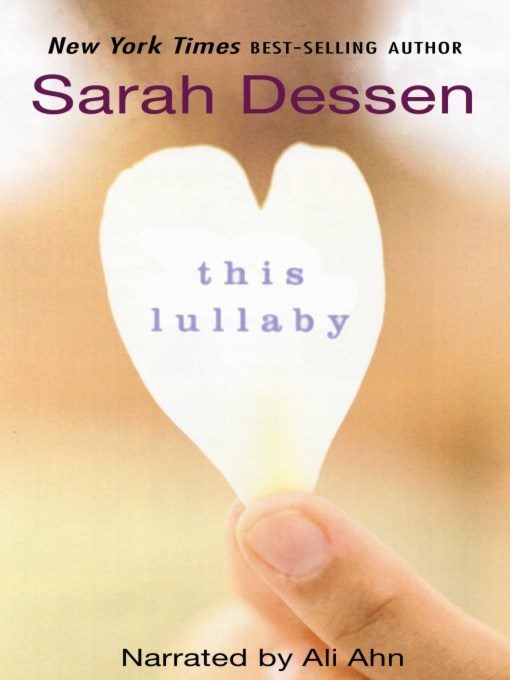 Title details for This Lullaby by Sarah Dessen - Available