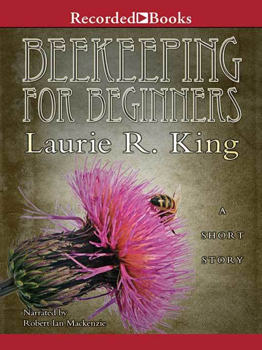 Title details for Beekeeping for Beginners by Laurie R. King - Wait list