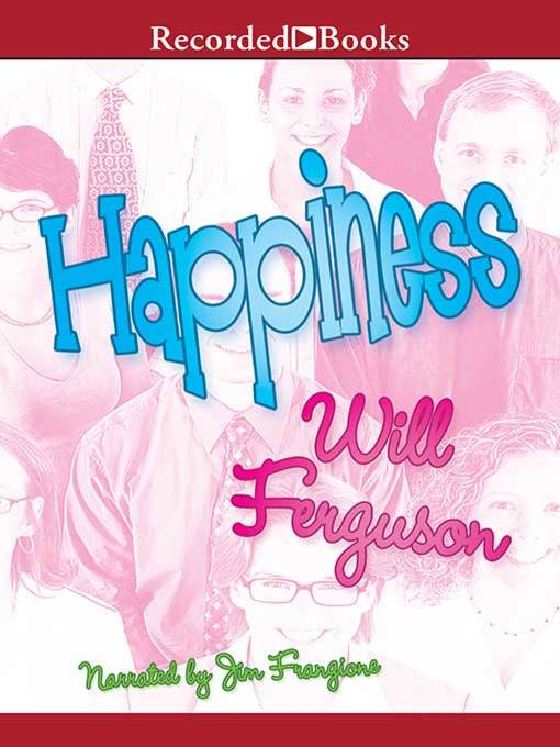 Title details for Happiness by Will Ferguson - Wait list