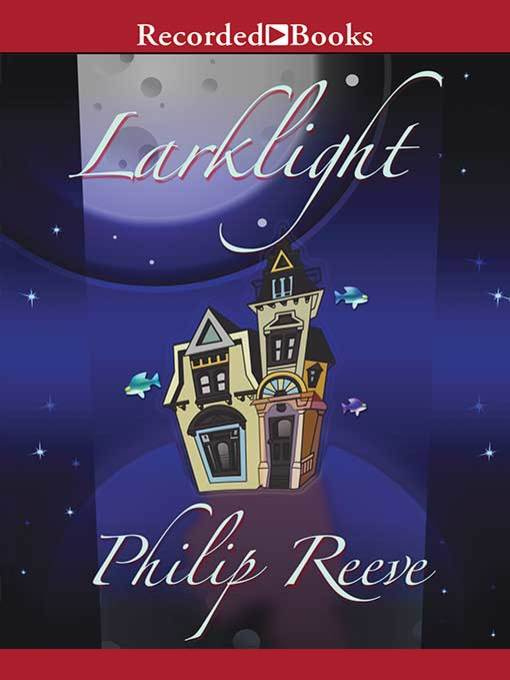 Title details for Larklight by Philip Reeve - Available