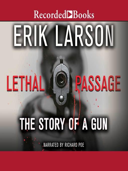 Title details for Lethal Passage by Erik Larson - Available