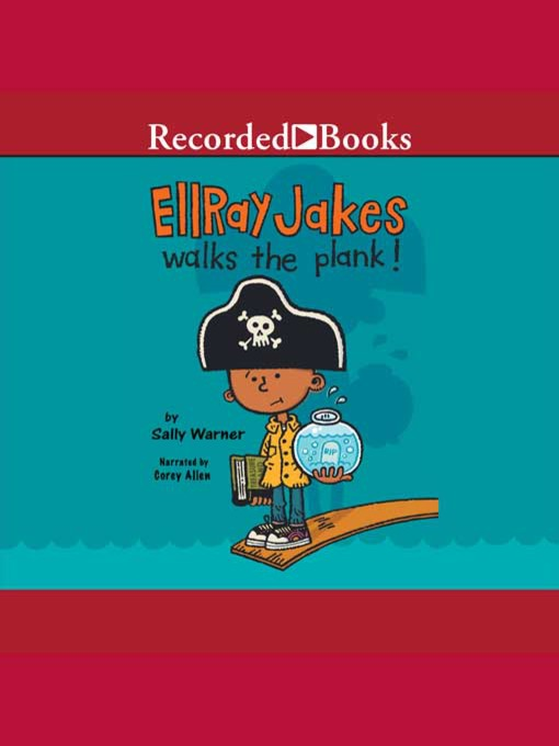 Title details for Ellray Jakes Walks the Plank! by Sally Warner - Wait list