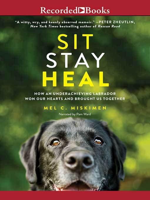 Title details for Sit Stay Heal by Mel C. Miskimen - Available