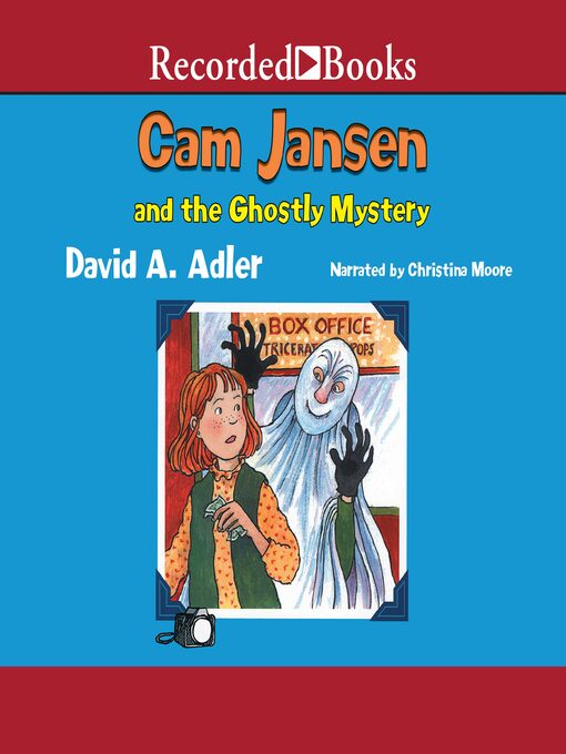 Title details for Cam Jansen and the Ghostly Mystery by David A. Adler - Available