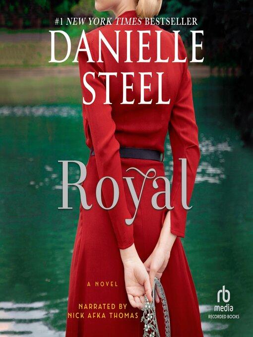 Title details for Royal by Danielle Steel - Wait list