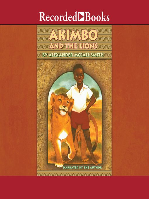 Title details for Akimbo and the Lions by Alexander McCall Smith - Wait list