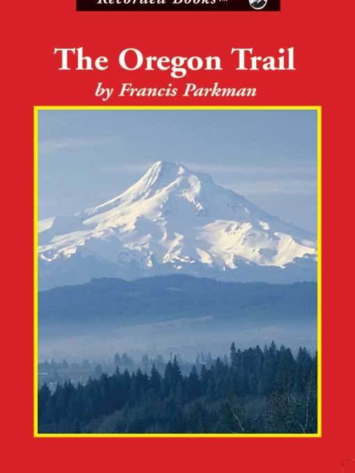 Title details for The Oregon Trail by Francis Parkman - Wait list
