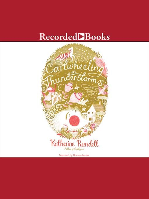 Title details for Cartwheeling In Thunderstorms by Katherine Rundell - Wait list