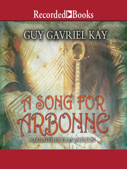 Title details for A Song for Arbonne by Guy Gavriel Kay - Available