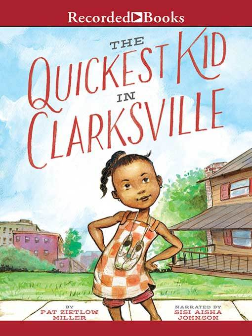 Title details for The Quickest Kid in Clarksville by Pat Zietlow Miller - Available