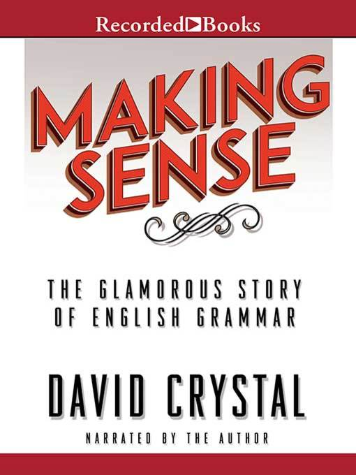 Title details for Making Sense by David Crystal - Available