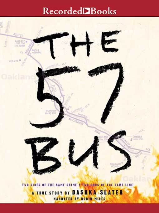Title details for The 57 Bus by Dashka Slater - Available