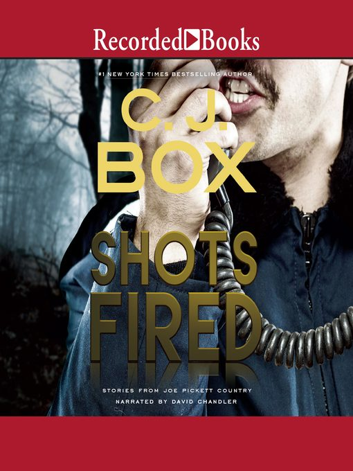 Title details for Shots Fired by C. J. Box - Available