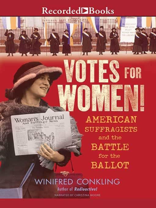 Title details for Votes for Women! by Winifred Conkling - Available