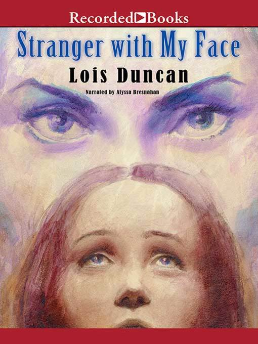 Title details for Stranger with My Face by Lois Duncan - Available