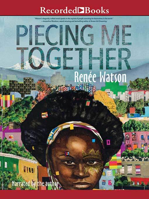 Title details for Piecing Me Together by Renee Watson - Available